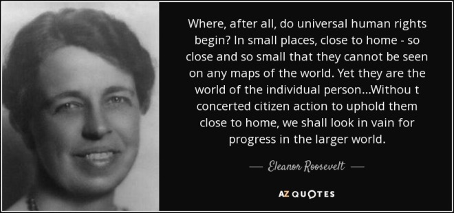 quote-where-after-all-do-universal-human-rights-begin-in-small-places-close-to-home-so-close-eleanor-roosevelt-85-96-48